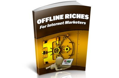 Offline-Riches-For-Internet-Marketers